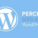 Perchè scegliere WordPress