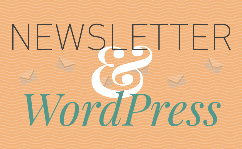 Come creare una newsletter e collegarla a WordPress