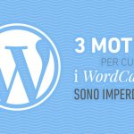 £ motivi per cui i WordCamp sono imperdibili