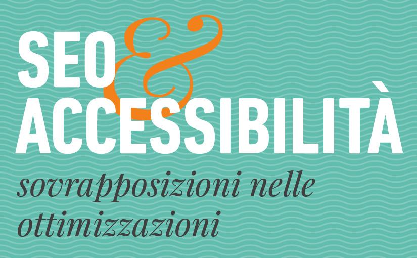 Seo e accessibilità: sovrapposizione nelle ottimizzazioni