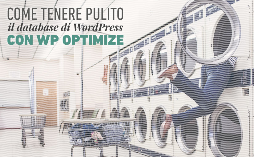 Come tenere pulito il database di WordPress con WP Optimize