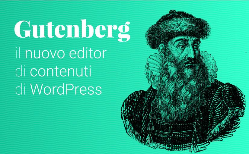 Gutenberg sta arrivando: il nuovo editor di contenuti che rivoluzionerà WordPress